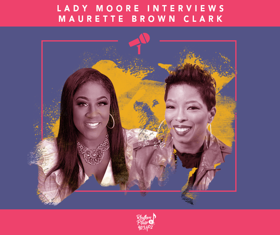 🔥Live with Lady Moore🔥 Interview with Maurette Brown Clark🔥